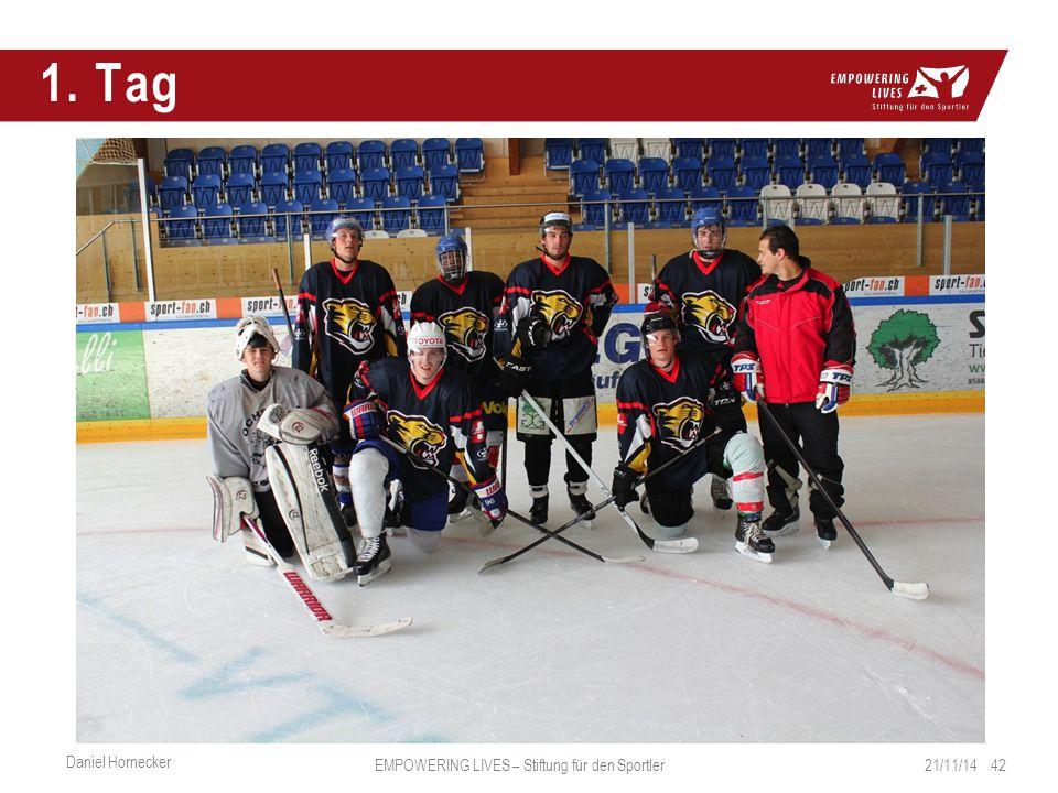 1. Tag 21/11/14 42 Daniel Hornecker EMPOWERING LIVES – Stiftung für den Sportler