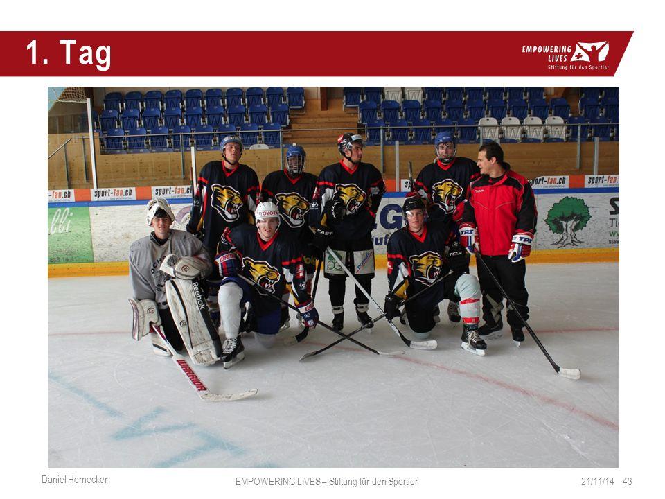 1. Tag 21/11/14 43 Daniel Hornecker EMPOWERING LIVES – Stiftung für den Sportler