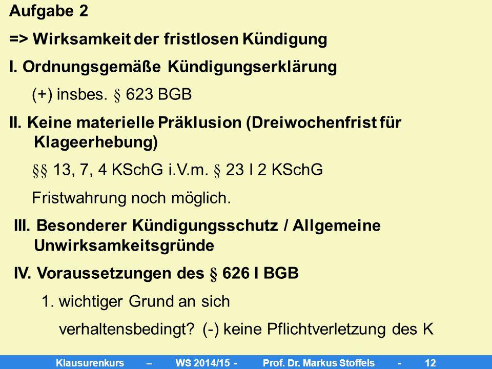 Klausurenkurs – WS 2014/15 - Prof. Dr. Markus Stoffels - 11 Gleichzeitig versucht M, den Ursprung des Gerüchts ausfindig zu machen. Leider bleiben all