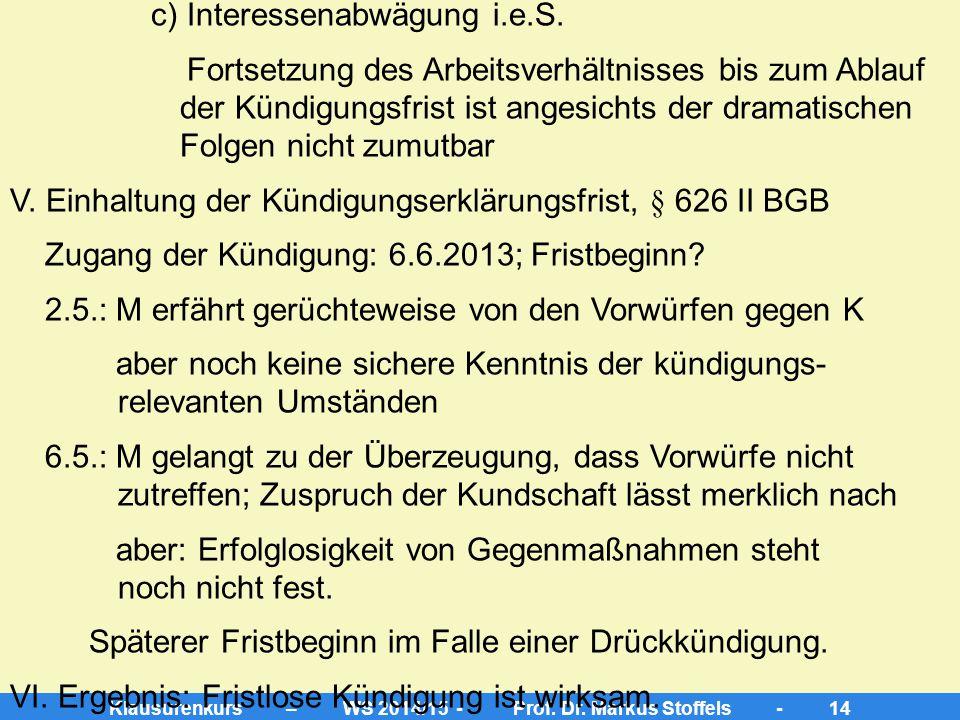 Klausurenkurs – WS 2014/15 - Prof. Dr. Markus Stoffels - 13 a) verhaltensbedingt? (-) keine Pflichtverletzung des K b) personenbedingt? (-) insbesonde