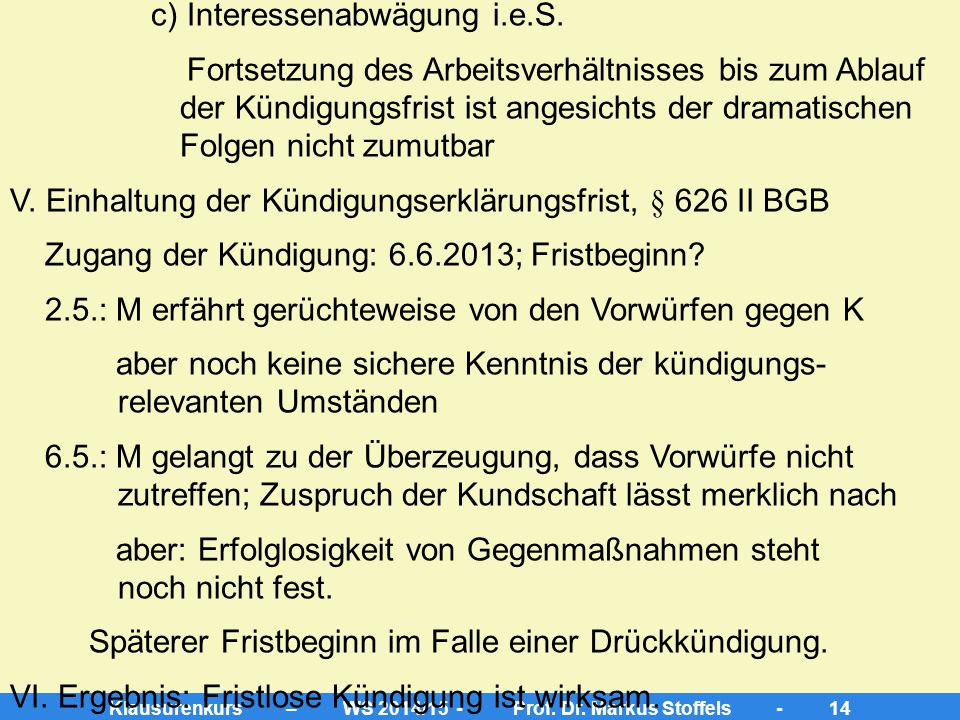 Klausurenkurs – WS 2014/15 - Prof. Dr. Markus Stoffels - 13 a) verhaltensbedingt.