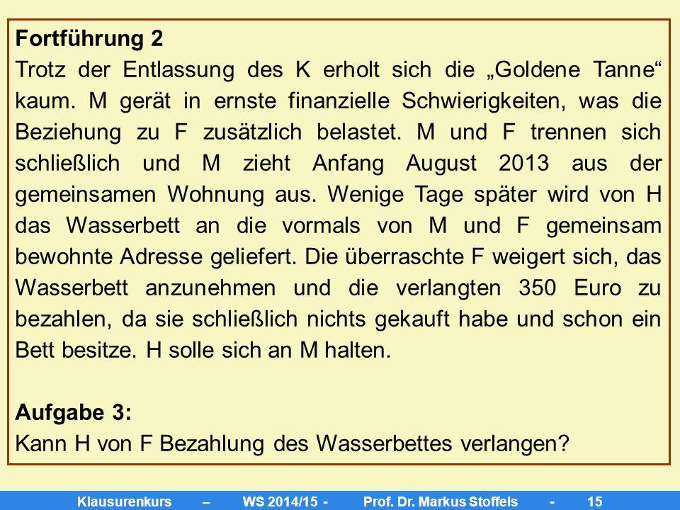 Klausurenkurs – WS 2014/15 - Prof. Dr. Markus Stoffels - 14 c) Interessenabwägung i.e.S. Fortsetzung des Arbeitsverhältnisses bis zum Ablauf der Kündi