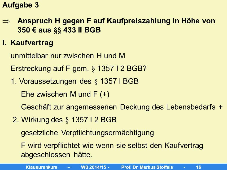 """Klausurenkurs – WS 2014/15 - Prof. Dr. Markus Stoffels - 15 Fortführung 2 Trotz der Entlassung des K erholt sich die """"Goldene Tanne"""" kaum. M gerät in"""
