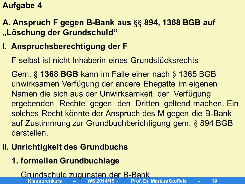 """Klausurenkurs – WS 2014/15 - Prof. Dr. Markus Stoffels - 18 Fortführung 3 Im September 2013 erfährt F schließlich, dass M das Grundstück der """"Goldenen"""