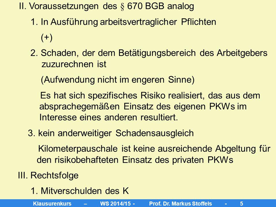 Klausurenkurs – WS 2014/15 - Prof.Dr. Markus Stoffels - 5 II.