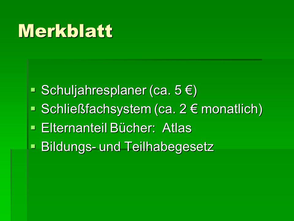Merkblatt  Schuljahresplaner (ca. 5 €)  Schließfachsystem (ca. 2 € monatlich)  Elternanteil Bücher: Atlas  Bildungs- und Teilhabegesetz