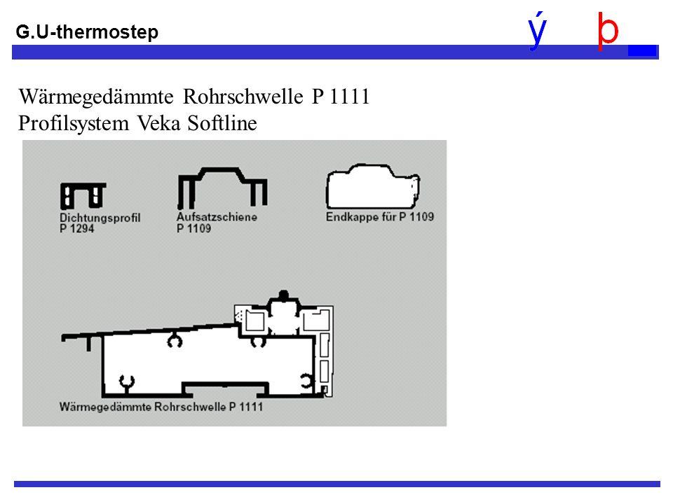G.U-thermostep Wärmegedämmte Rohrschwelle P 1111 Profilsystem Veka Softline