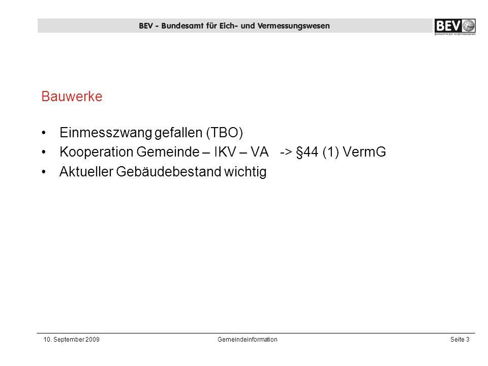 10. September 2009GemeindeinformationSeite 3 Einmesszwang gefallen (TBO) Kooperation Gemeinde – IKV – VA -> §44 (1) VermG Aktueller Gebäudebestand wic