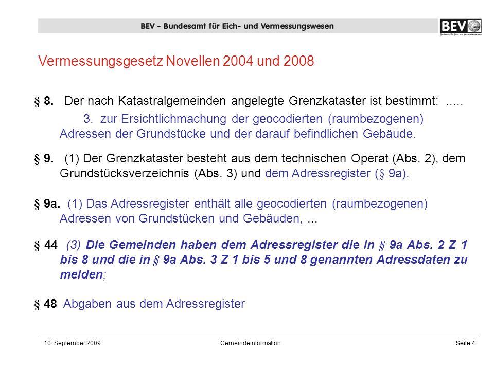 10. September 2009GemeindeinformationSeite 4 § 8. Der nach Katastralgemeinden angelegte Grenzkataster ist bestimmt:..... 3. zur Ersichtlichmachung der