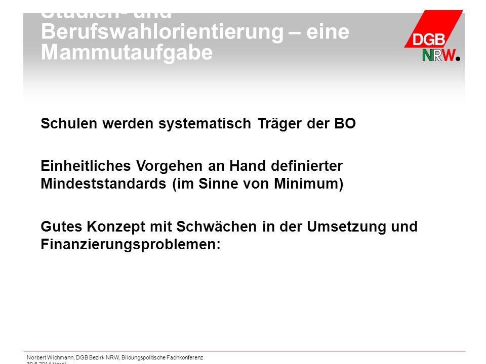 Norbert Wichmann, DGB Bezirk NRW, Bildungspolitische Fachkonferenz 30.6.2014 Verdi Schulen werden systematisch Träger der BO Einheitliches Vorgehen an