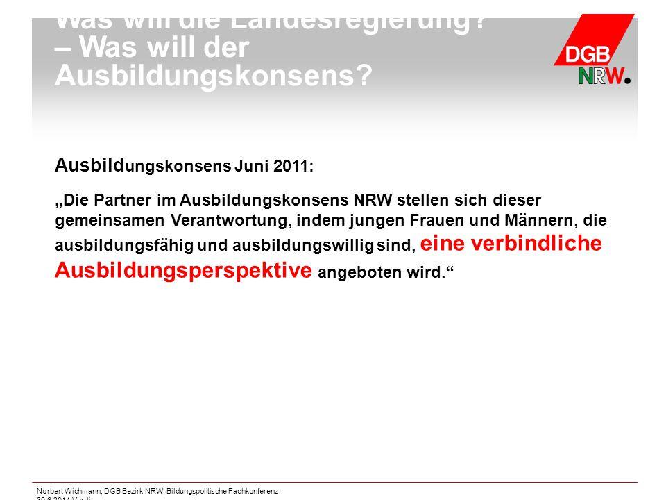 """Norbert Wichmann, DGB Bezirk NRW, Bildungspolitische Fachkonferenz 30.6.2014 Verdi Ausbild ungskonsens Juni 2011: """"Die Partner im Ausbildungskonsens N"""