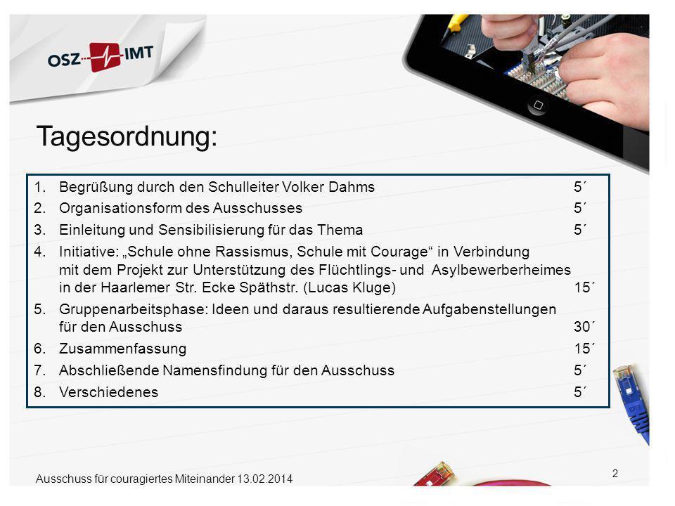 """2 1.Begrüßung durch den Schulleiter Volker Dahms5´ 2.Organisationsform des Ausschusses5´ 3.Einleitung und Sensibilisierung für das Thema5´ 4.Initiative: """"Schule ohne Rassismus, Schule mit Courage in Verbindung mit dem Projekt zur Unterstützung des Flüchtlings- und Asylbewerberheimes in der Haarlemer Str."""