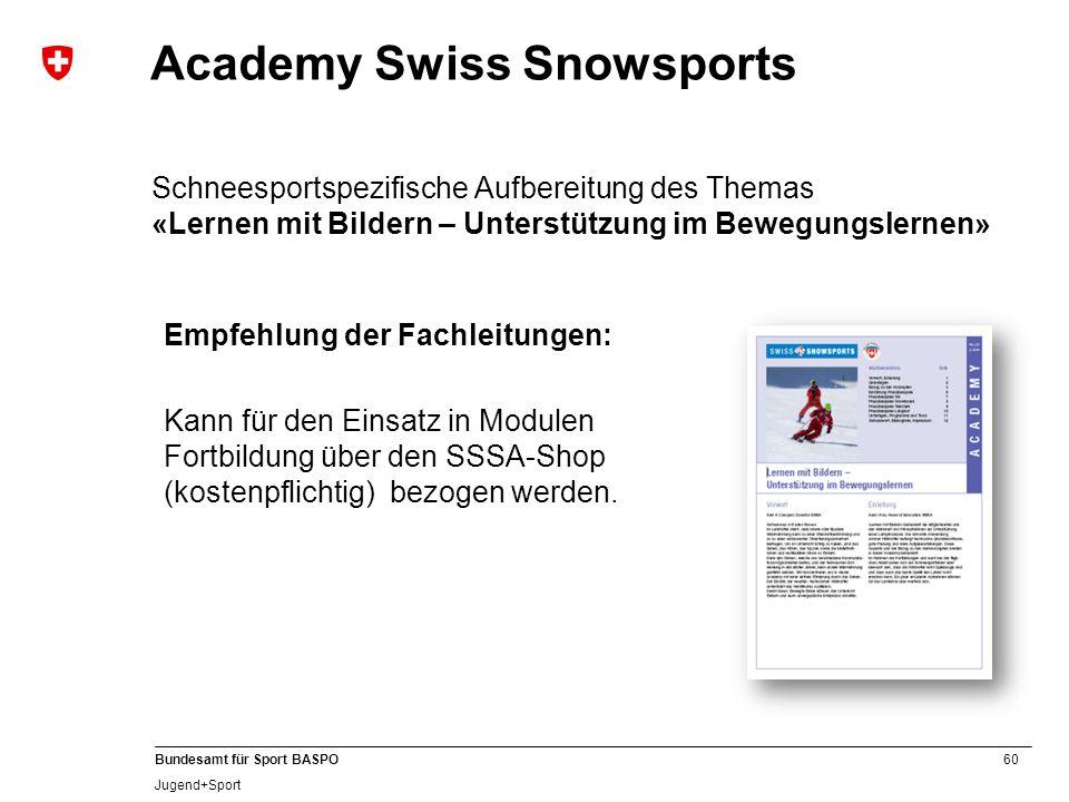 60 Bundesamt für Sport BASPO Jugend+Sport Academy Swiss Snowsports Schneesportspezifische Aufbereitung des Themas «Lernen mit Bildern – Unterstützung
