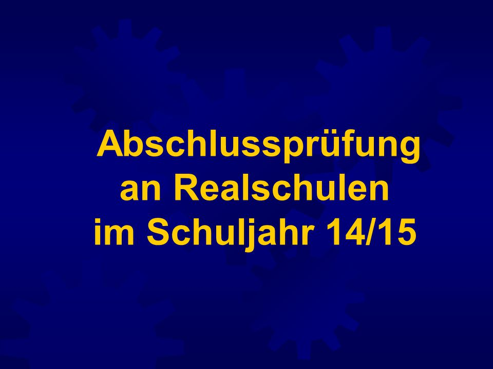 Abschlussprüfung an Realschulen im Schuljahr 14/15