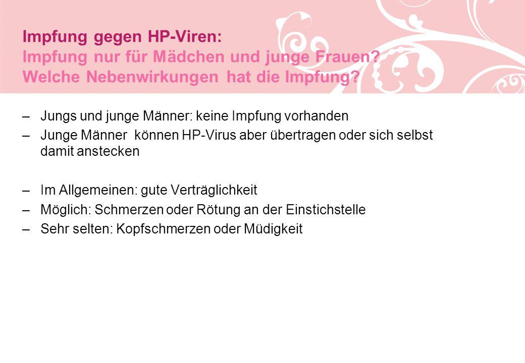 Impfung gegen HP-Viren: Impfung nur für Mädchen und junge Frauen.