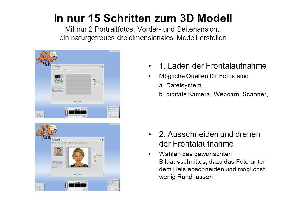 In nur 15 Schritten zum 3D Modell Mit nur 2 Portraitfotos, Vorder- und Seitenansicht, ein naturgetreues dreidimensionales Modell erstellen 1.