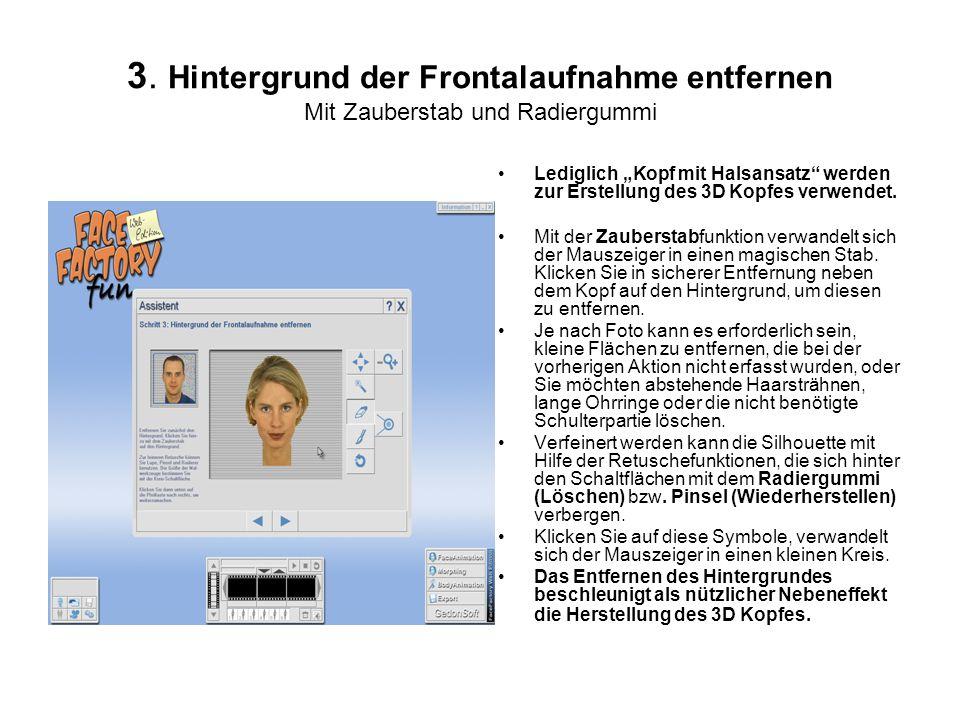 """Lediglich """"Kopf mit Halsansatz werden zur Erstellung des 3D Kopfes verwendet."""