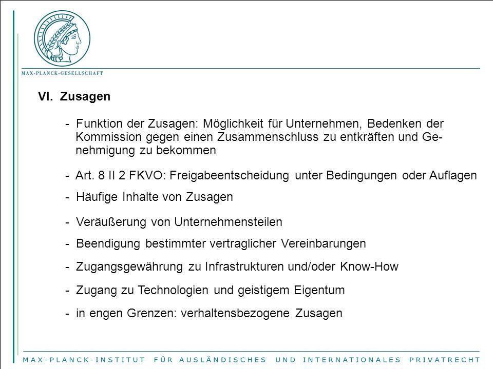 VI. Zusagen - Funktion der Zusagen: Möglichkeit für Unternehmen, Bedenken der Kommission gegen einen Zusammenschluss zu entkräften und Ge- nehmigung z