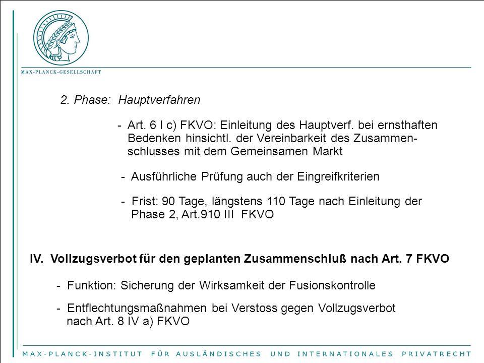 2. Phase: Hauptverfahren - Art. 6 I c) FKVO: Einleitung des Hauptverf. bei ernsthaften Bedenken hinsichtl. der Vereinbarkeit des Zusammen- schlusses m