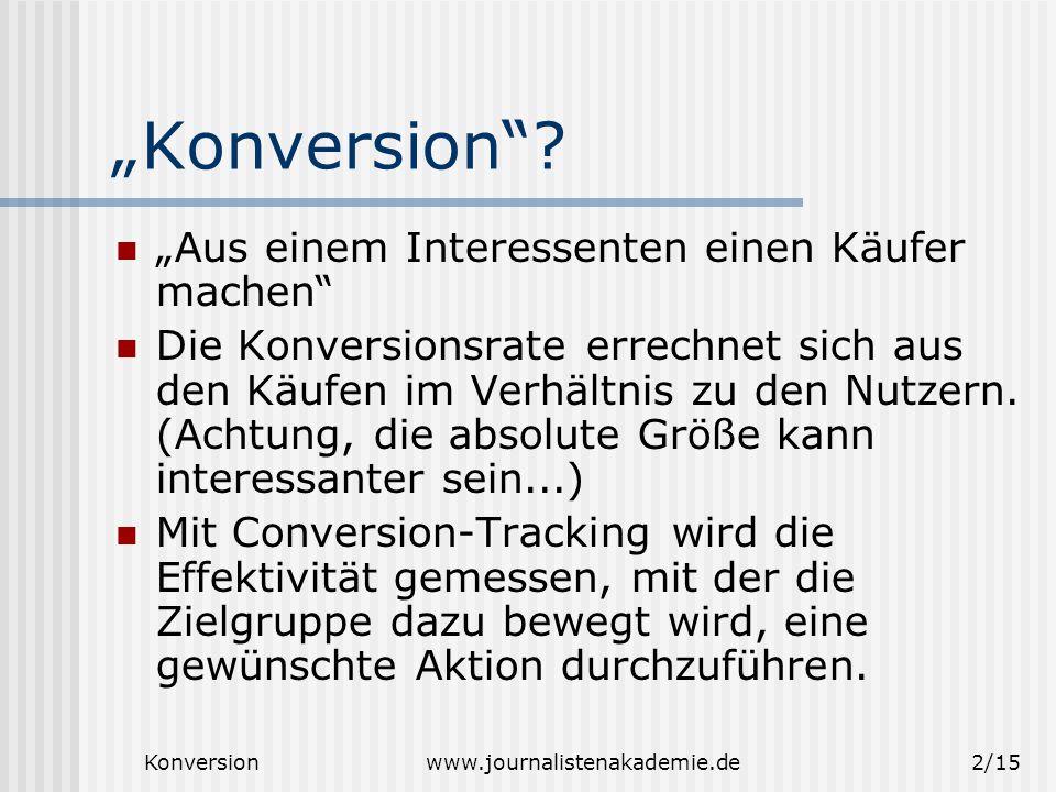 Konversionwww.journalistenakademie.de3/15 Wer sind Ihre Zielgruppen.