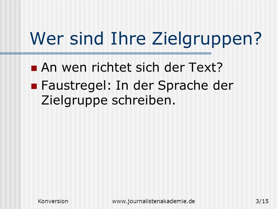Konversionwww.journalistenakademie.de4/15 Nutzwert herausstellen Warum weiterlesen.