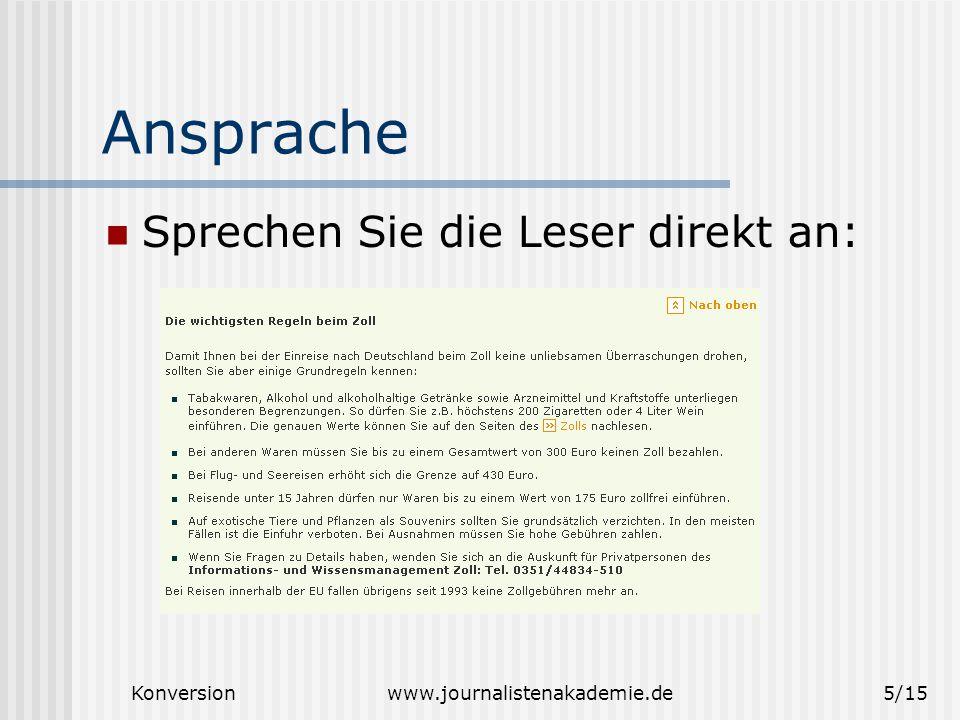 Konversionwww.journalistenakademie.de5/15 Ansprache Sprechen Sie die Leser direkt an: