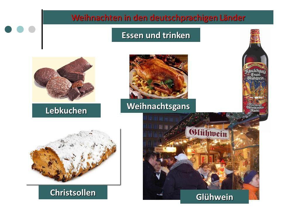 Weihnachten in den deutschprachigen Länder Essen und trinken Lebkuchen Weihnachtsgans Glühwein Christsollen