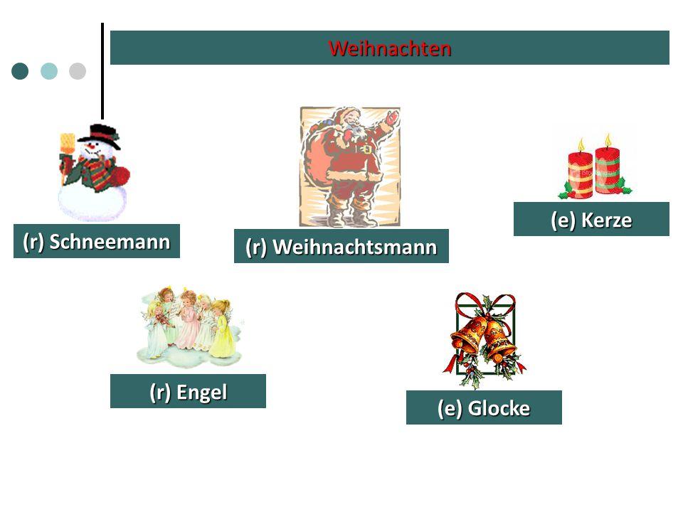 Weihnachten (r) Schneemann (r) Weihnachtsmann (r) Engel (e) Kerze (e) Glocke