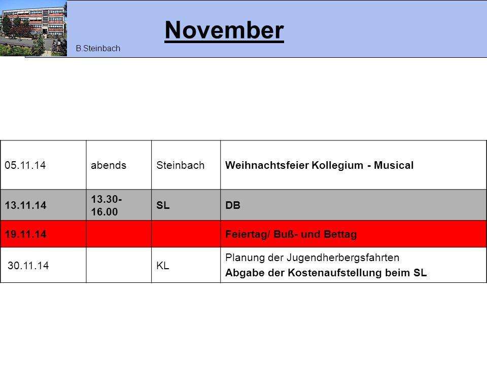 November 05.11.14abendsSteinbachWeihnachtsfeier Kollegium - Musical 13.11.14 13.30- 16.00 SLDB 19.11.14Feiertag/ Buß- und Bettag 30.11.14KL Planung de