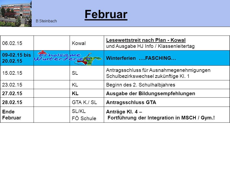 Februar 06.02.15Kowal Lesewettstreit nach Plan - Kowal und Ausgabe HJ Info / Klassenleitertag 09-02.15 bis 20.02.15 Winterferien ….FASCHING… 15.02.15S