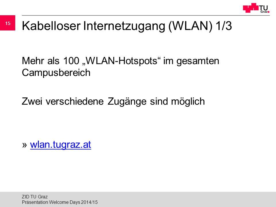 """15 Kabelloser Internetzugang (WLAN) 1/3 Mehr als 100 """"WLAN-Hotspots"""" im gesamten Campusbereich Zwei verschiedene Zugänge sind möglich » wlan.tugraz.at"""
