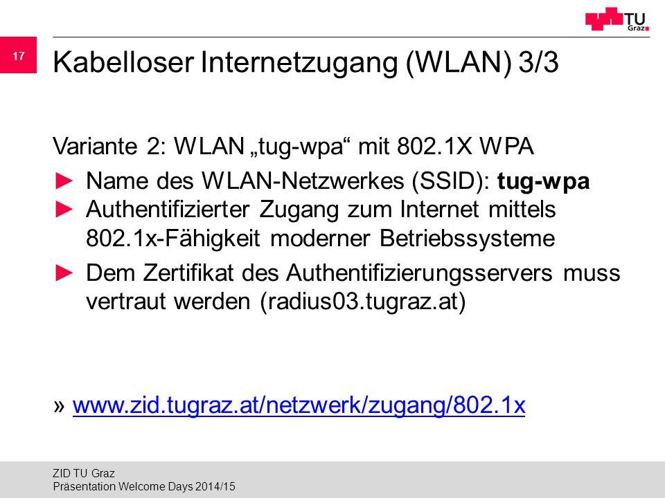 "17 Kabelloser Internetzugang (WLAN) 3/3 Variante 2: WLAN ""tug-wpa"" mit 802.1X WPA ►Name des WLAN-Netzwerkes (SSID): tug-wpa ►Authentifizierter Zugang"