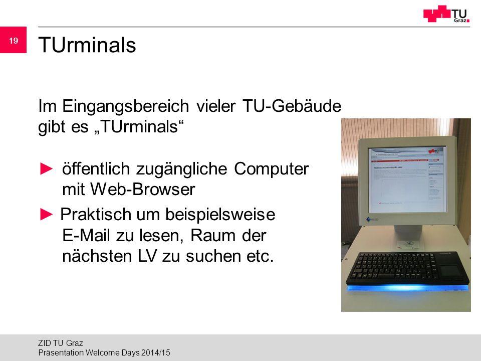 """19 TUrminals Im Eingangsbereich vieler TU-Gebäude gibt es """"TUrminals"""" ►öffentlich zugängliche Computer mit Web-Browser ► Praktisch um beispielsweise E"""