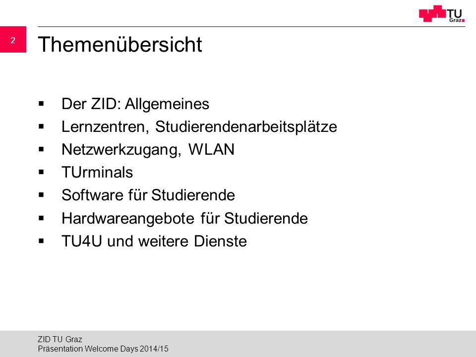 22 Themenübersicht  Der ZID: Allgemeines  Lernzentren, Studierendenarbeitsplätze  Netzwerkzugang, WLAN  TUrminals  Software für Studierende  Har