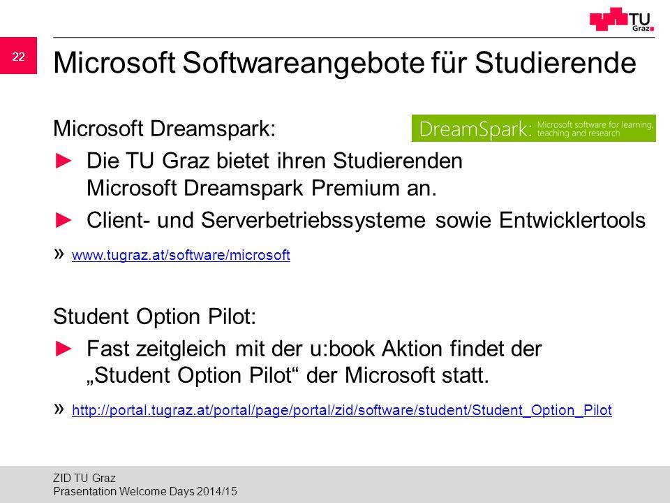 22 Microsoft Softwareangebote für Studierende Microsoft Dreamspark: ►Die TU Graz bietet ihren Studierenden Microsoft Dreamspark Premium an. ►Client- u