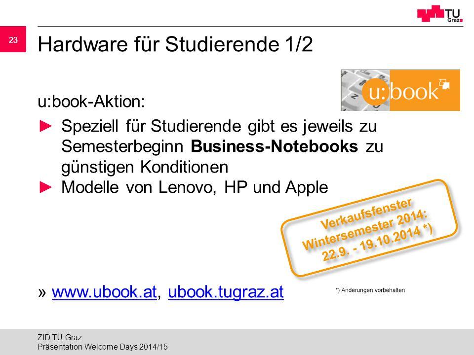 23 Hardware für Studierende 1/2 u:book-Aktion: ►Speziell für Studierende gibt es jeweils zu Semesterbeginn Business-Notebooks zu günstigen Konditionen