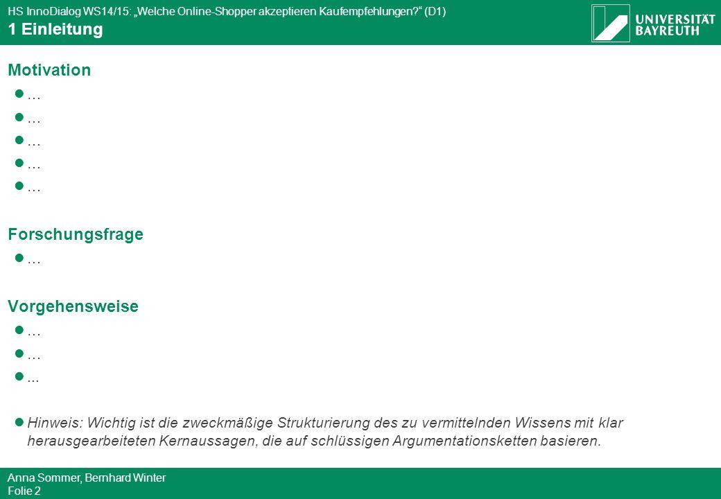 """HS InnoDialog WS14/15: """"Welche Online-Shopper akzeptieren Kaufempfehlungen?"""" (D1) Anna Sommer, Bernhard Winter Folie 2 Motivation … Forschungsfrage …"""