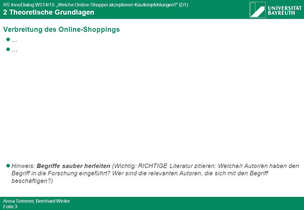 """HS InnoDialog WS14/15: """"Welche Online-Shopper akzeptieren Kaufempfehlungen?"""" (D1) Anna Sommer, Bernhard Winter Folie 3 Verbreitung des Online-Shopping"""
