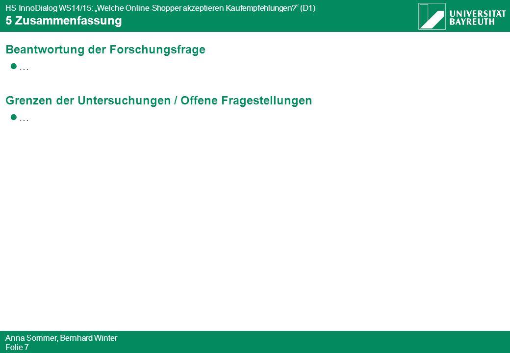 """HS InnoDialog WS14/15: """"Welche Online-Shopper akzeptieren Kaufempfehlungen?"""" (D1) Anna Sommer, Bernhard Winter Folie 7 5 Zusammenfassung Beantwortung"""