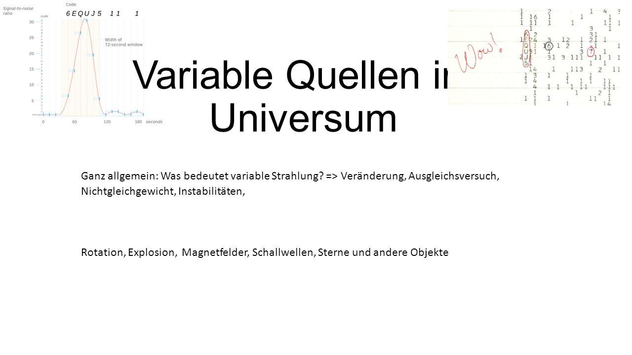 Variable Quellen im Universum Ganz allgemein: Was bedeutet variable Strahlung.