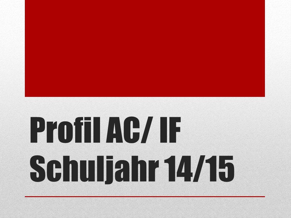 Profil AC/ IF Schuljahr 14/15