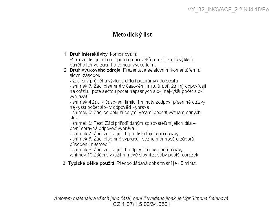 , Autorem materiálu a všech jeho částí, není-li uvedeno jinak, je Mgr.Simona Belanová CZ.1.07/1.5.00/34.0501