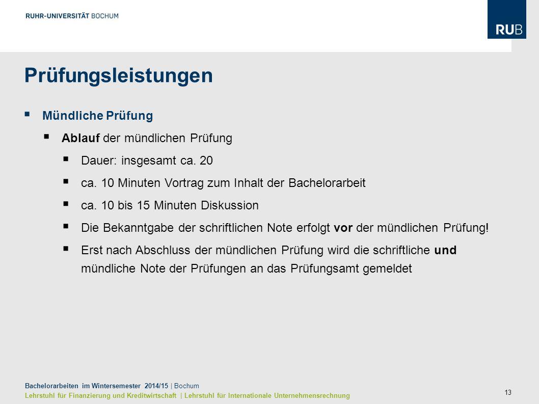 13 Bachelorarbeiten im Wintersemester 2014/15 | Bochum Lehrstuhl für Finanzierung und Kreditwirtschaft | Lehrstuhl für Internationale Unternehmensrech