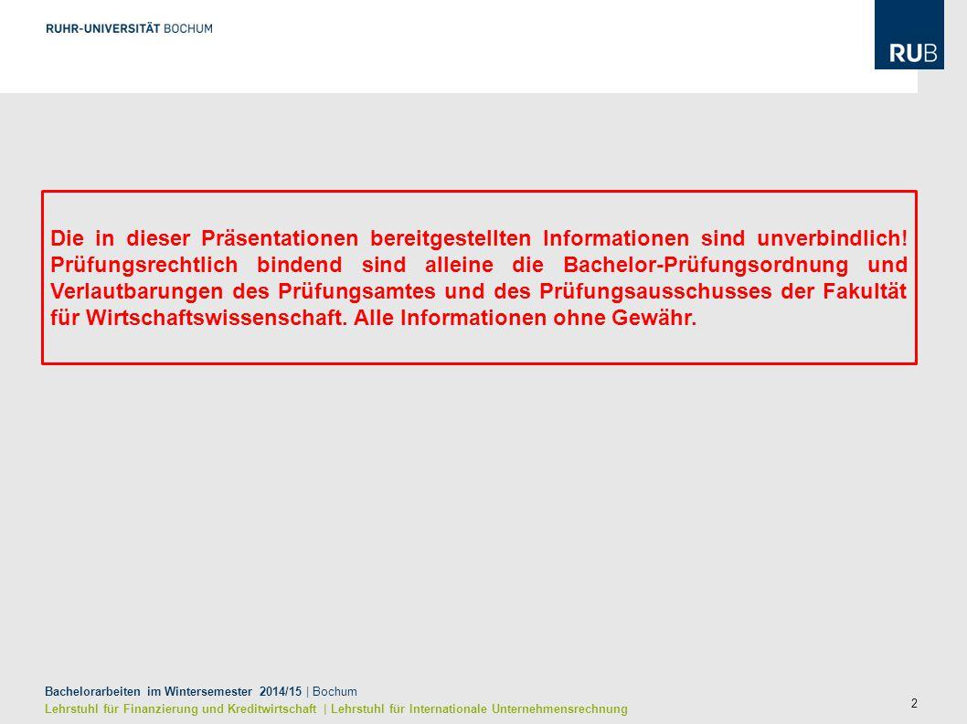 2 Bachelorarbeiten im Wintersemester 2014/15 | Bochum Lehrstuhl für Finanzierung und Kreditwirtschaft | Lehrstuhl für Internationale Unternehmensrechn