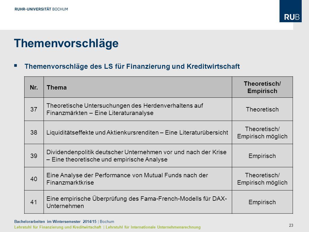 23 Bachelorarbeiten im Wintersemester 2014/15 | Bochum Lehrstuhl für Finanzierung und Kreditwirtschaft | Lehrstuhl für Internationale Unternehmensrech
