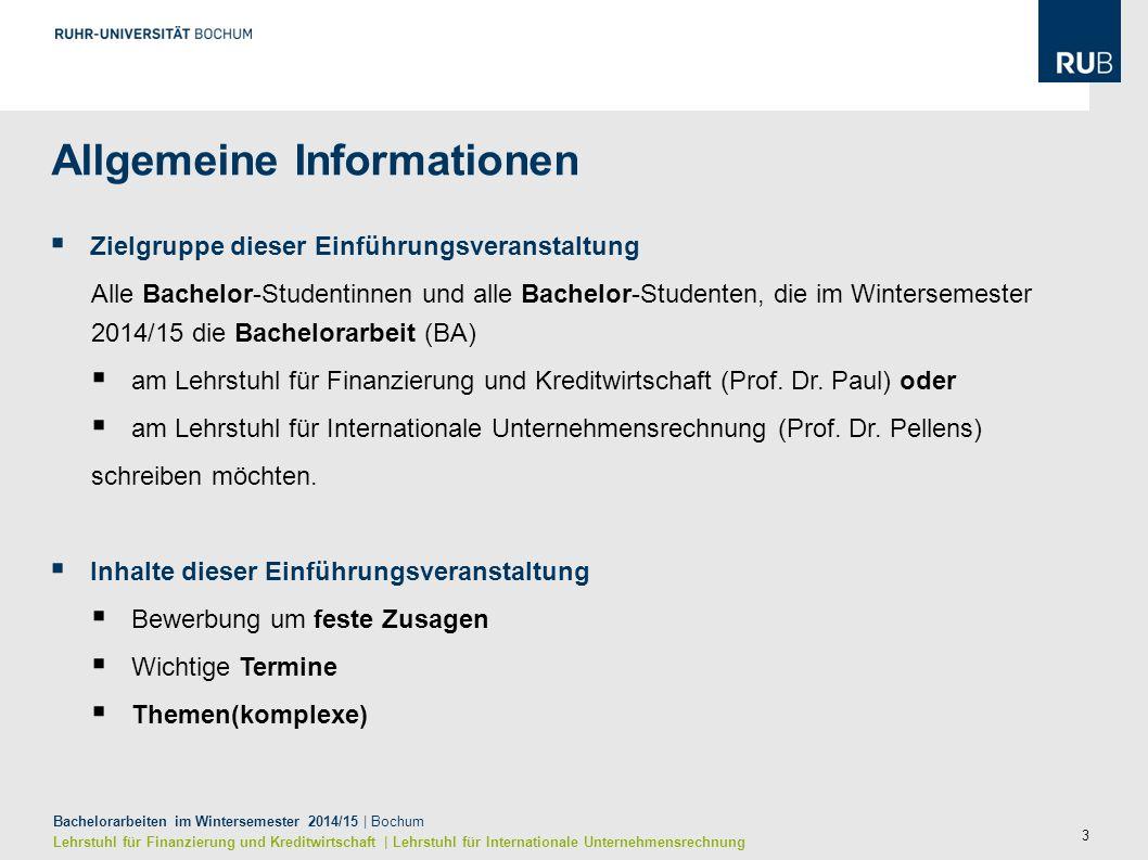 3 Bachelorarbeiten im Wintersemester 2014/15 | Bochum Lehrstuhl für Finanzierung und Kreditwirtschaft | Lehrstuhl für Internationale Unternehmensrechn