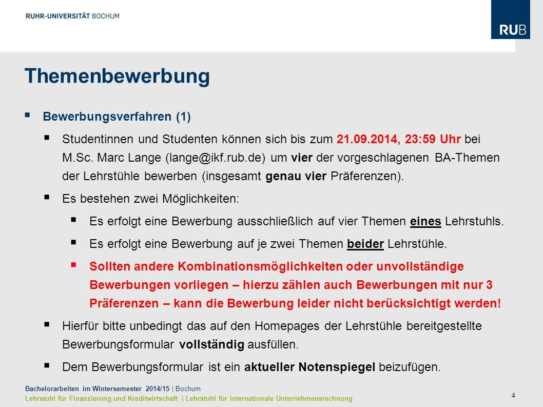 4 Bachelorarbeiten im Wintersemester 2014/15 | Bochum Lehrstuhl für Finanzierung und Kreditwirtschaft | Lehrstuhl für Internationale Unternehmensrechn