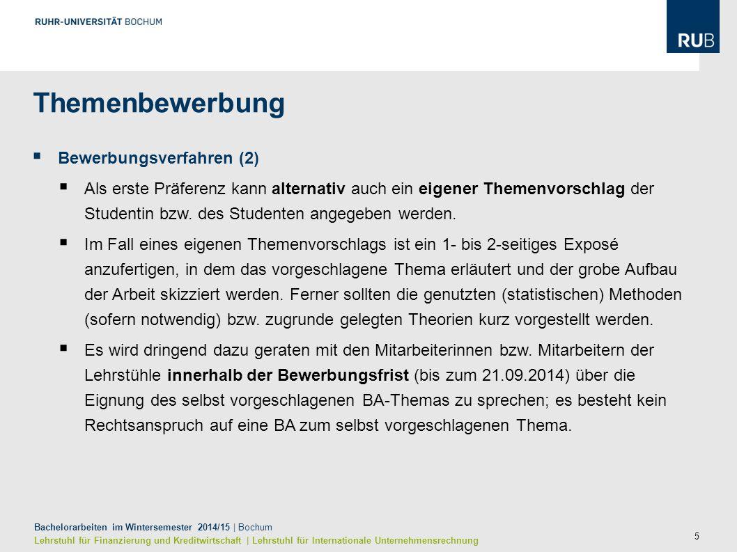 5 Bachelorarbeiten im Wintersemester 2014/15 | Bochum Lehrstuhl für Finanzierung und Kreditwirtschaft | Lehrstuhl für Internationale Unternehmensrechn