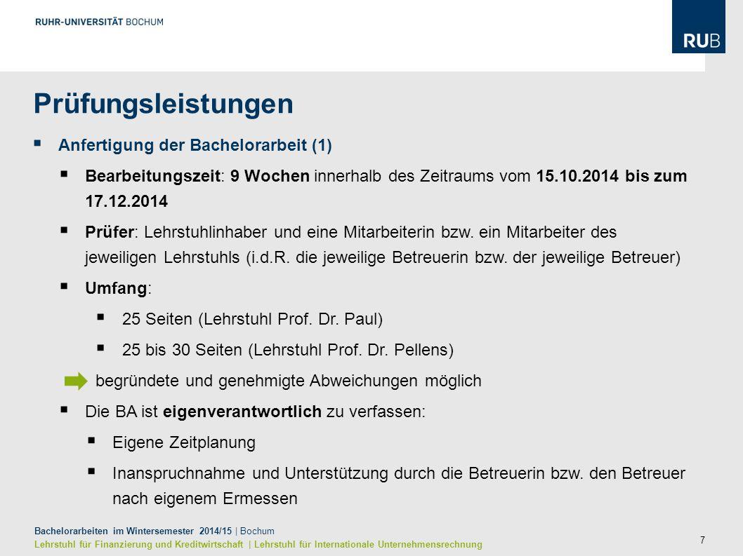 8 Bachelorarbeiten im Wintersemester 2014/15   Bochum Lehrstuhl für Finanzierung und Kreditwirtschaft   Lehrstuhl für Internationale Unternehmensrechnung  Anfertigung der Bachelorarbeit (2)  Rechtliche Voraussetzungen gem.
