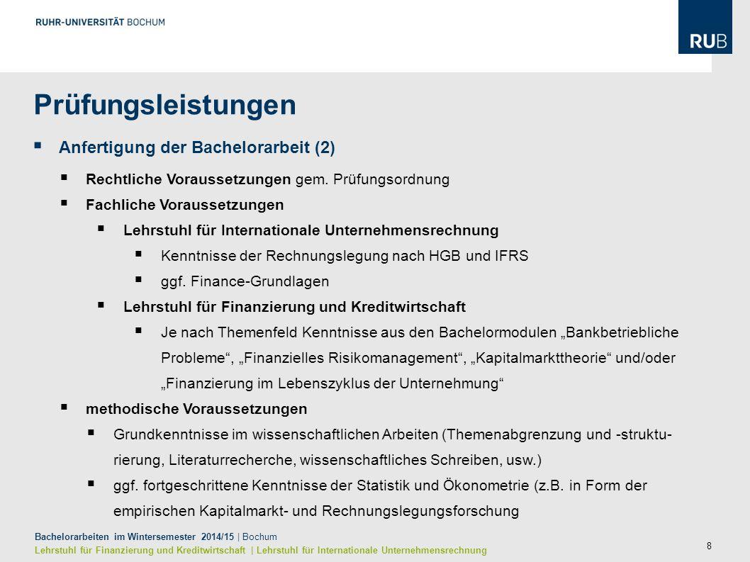 8 Bachelorarbeiten im Wintersemester 2014/15 | Bochum Lehrstuhl für Finanzierung und Kreditwirtschaft | Lehrstuhl für Internationale Unternehmensrechn